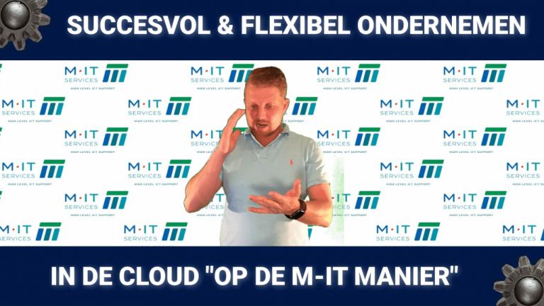 Succesvol & Flexibel ondernemen in de cloud op de M-IT Manier