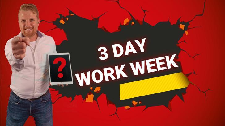 3 - day work week