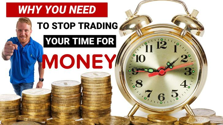 Why you need to stop trading your time for money