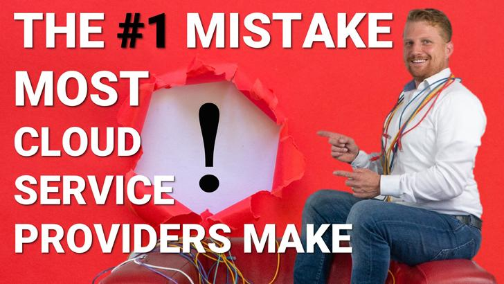 mistake most cloud service providers make