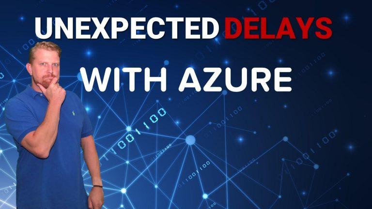 Unexpected delays explained within azure