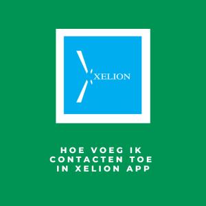 Hoe voeg ik contacten toe in Xelion App